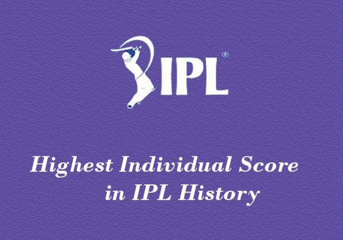 Highest Individual Score in IPL Since 2008
