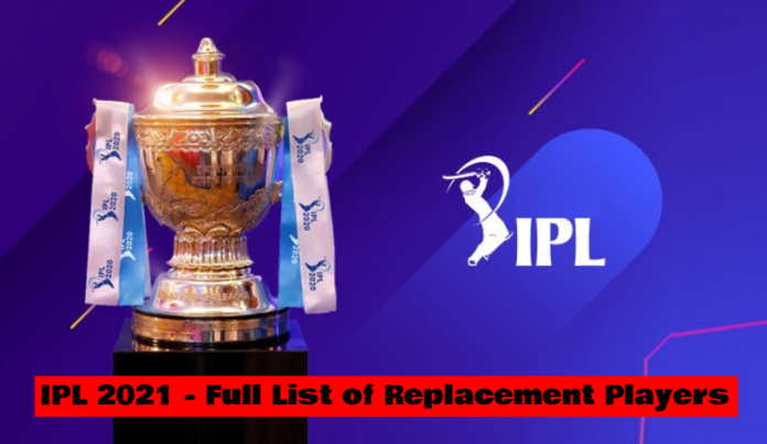 IPL 2021 replacement players list